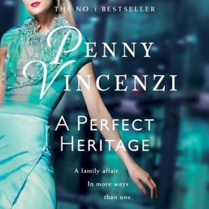 A Perfect Heritage (lydbok) av Penny Vincenzi