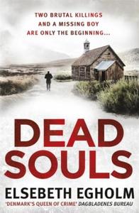 Dead Souls (ebok) av Elsebeth Egholm