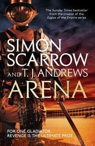 Arena (ebok) av Simon Scarrow, T. J. Andrews