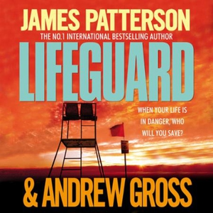 Lifeguard (lydbok) av James Patterson, Ukjent