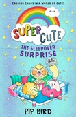 Super Cute - The Sleepover Surprise