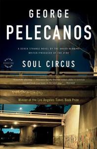 Soul Circus (ebok) av George P. Pelecanos