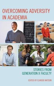 Overcoming Adversity in Academia (e-bok) av Elw