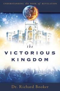 The Victorious Kingdom (e-bok) av Richard Booke