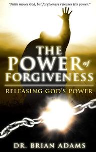 The Power of Forgiveness (e-bok) av Brian Adams