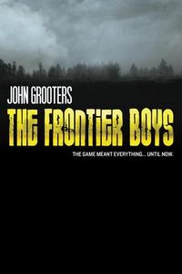 The Frontier Boys (e-bok) av John Grooters