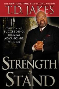 Strength to Stand (e-bok) av T. D. Jakes