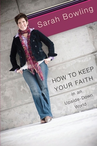 How to Keep Your faith in an Upside Down World