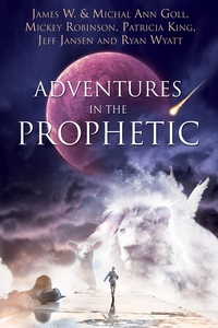 Adventures in the Prophetic (e-bok) av James W.