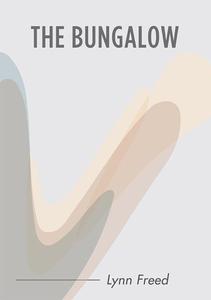 The Bungalow (e-bok) av Lynn Freed
