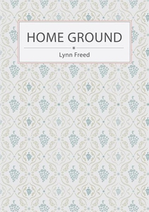 Home Ground (e-bok) av Lynn Freed