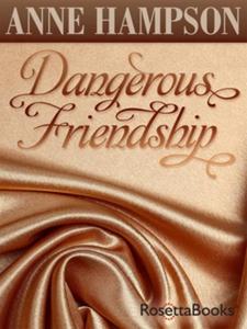Dangerous Friendship (e-bok) av Anne Hampson