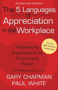 The 5 Languages of Appreciation in the Workplac
