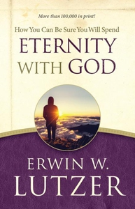 How You Can Be Sure You Will Spend Eternity wit