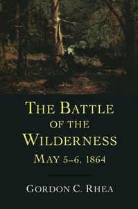 The Battle of the Wilderness, May 5-6, 1864 (e-