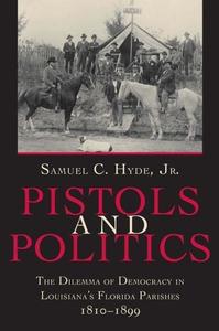 Pistols and Politics (e-bok) av Samuel C. Hyde