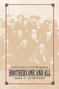 Brothers One and All (e-bok) av Mark H. Dunkelm