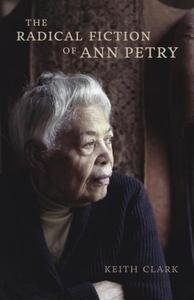 The Radical Fiction of Ann Petry (e-bok) av Kei