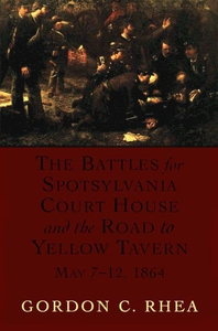 The Battles for Spotsylvania Court House and th
