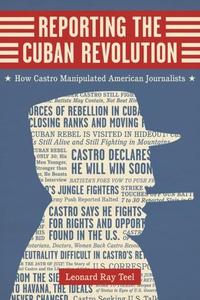 Reporting the Cuban Revolution (e-bok) av Leona
