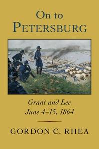 On to Petersburg (e-bok) av Gordon C. Rhea