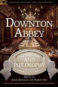 Downton Abbey and Philosophy (e-bok) av