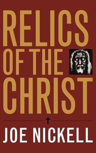 Relics of the Christ (e-bok) av Joe Nickell