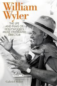 William Wyler (e-bok) av Gabriel Miller