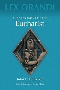 The Sacrament of Eucharist (e-bok) av John D. L