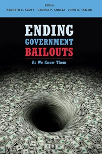 Ending Government Bailouts as We Know Them (e-b