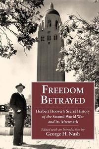 Freedom Betrayed (e-bok) av George H. Nash, Her