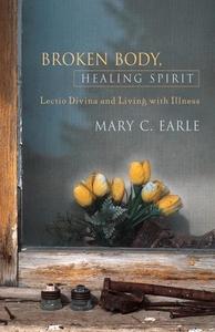 Broken Body, Healing Spirit (e-bok) av Mary C.