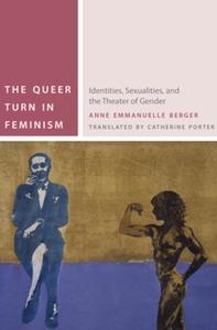 The Queer Turn in Feminism (e-bok) av Anne Berg