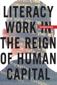 Literacy Work in the Reign of Human Capital (e-