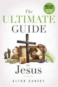 The Ultimate Guide to Jesus (e-bok) av Alton Ga