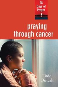 Praying through Cancer (e-bok) av Todd Outcalt