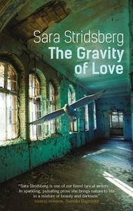 The Gravity of Love (ebok) av Sara Stridsberg