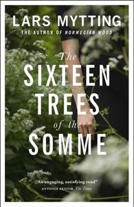 The sixteen trees of the somme (ebok) av Lars