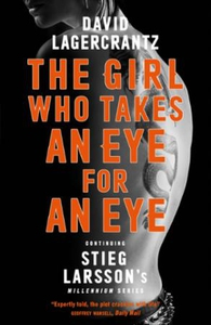 The Girl Who Takes an Eye for an Eye (ebok) a