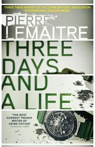 Three days and a life (ebok) av Pierre Lemait
