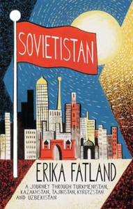 Sovietistan (ebok) av Erika Fatland