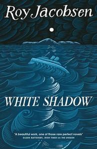 White Shadow (ebok) av Roy Jacobsen