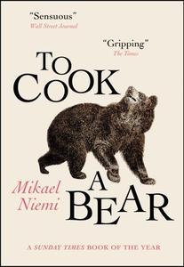 To Cook A Bear (ebok) av Mikael Niemi