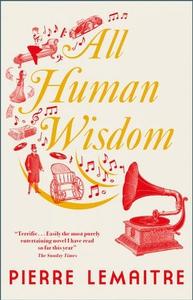 All Human Wisdom (ebok) av Pierre Lemaitre