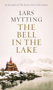 The Bell in the Lake (ebok) av Lars Mytting