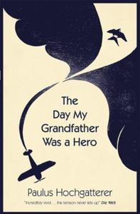 The Day My Grandfather was a Hero (ebok) av P