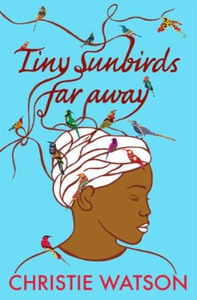Tiny Sunbirds Far Away (ebok) av Christie Wat