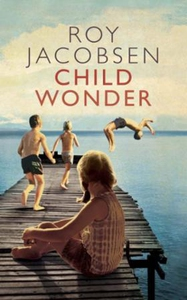Child Wonder (ebok) av Roy Jacobsen