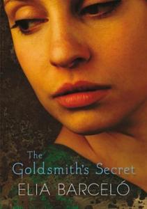 The Goldsmith's Secret (ebok) av ELIA BARCELO