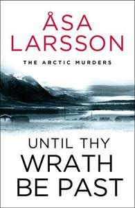 Until Thy Wrath Be Past (ebok) av Åsa Larsson